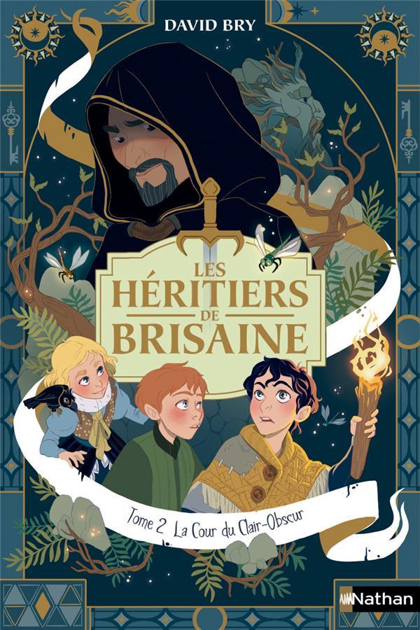 LES HERITIERS DE BRISAINE T.2  -  LA COUR DU CLAIR-OBSCUR BRY/CHEVALIER CLE INTERNAT