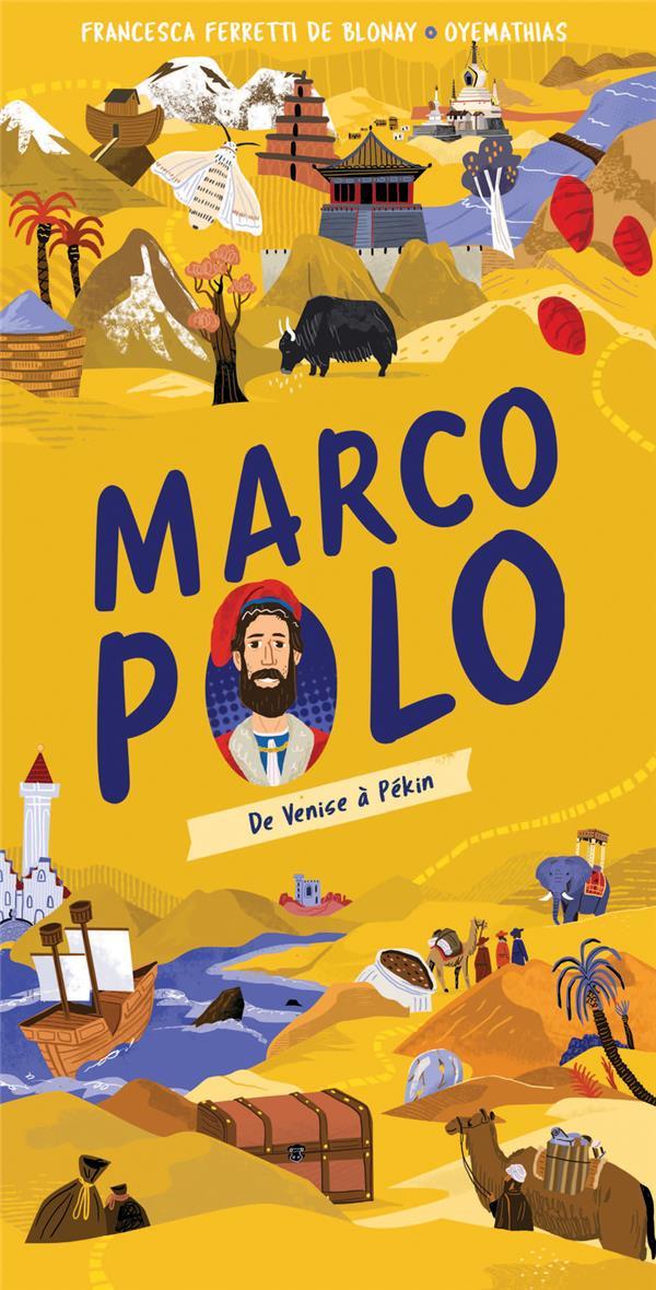 MARCO POLO : DE VENISE A PEKIN FERRETTI DE BLONAY, FRANCESCA  CLE INTERNAT
