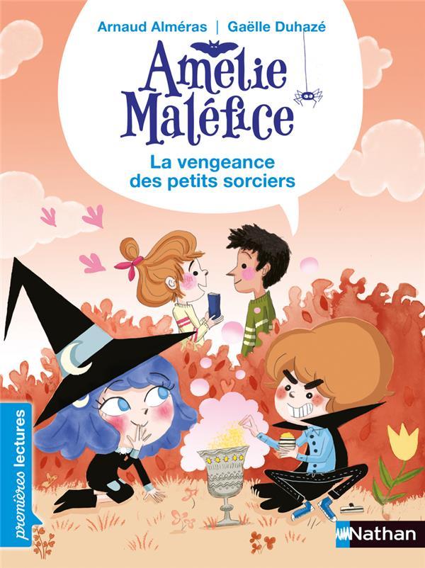 AMELIE MALEFICE  -  LA VENGEANCE DES PETITS SORCIERS