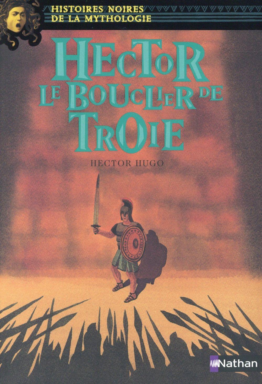 HECTOR, LE BOUCLIER DE TROIE HUGO/USDIN NATHAN