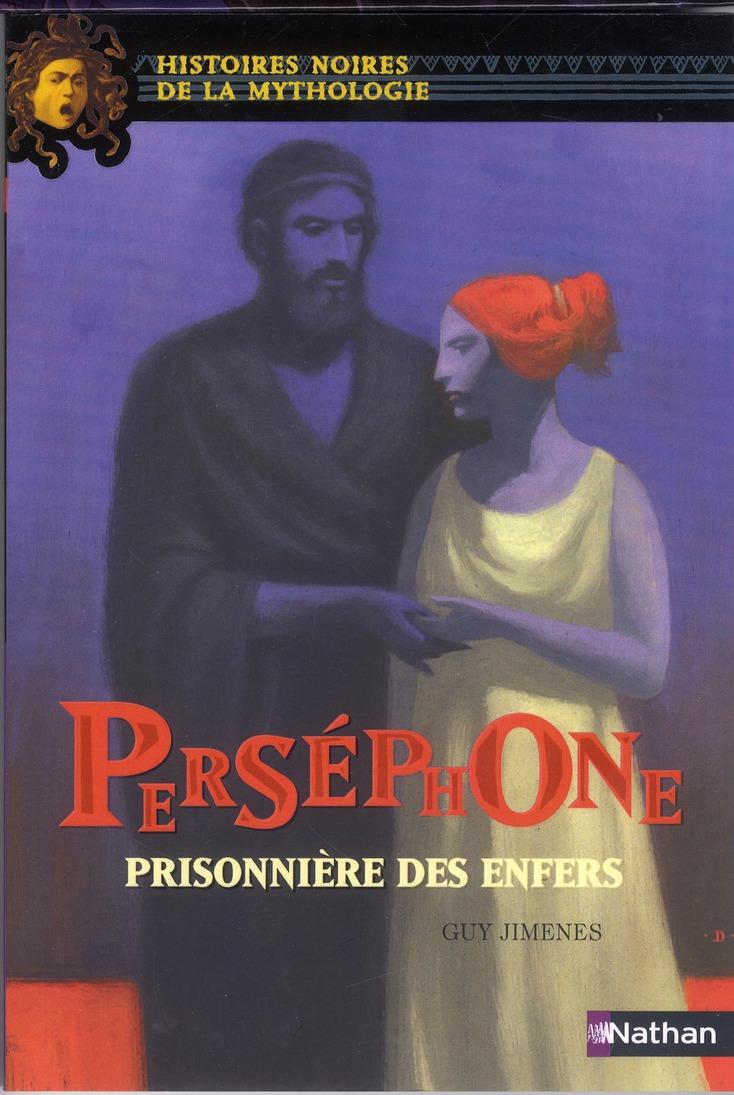 PERSEPHONE  -  PRISONNIERE DES ENFERS JIMENES/DE CONNO Nathan Jeunesse