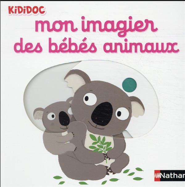 MON IMAGIER DES BEBES ANIMAUX