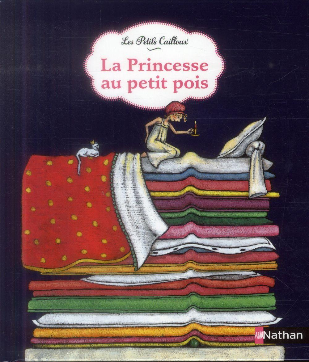 LA PRINCESSE AU PETIT POIS Semelet Camille Nathan Jeunesse