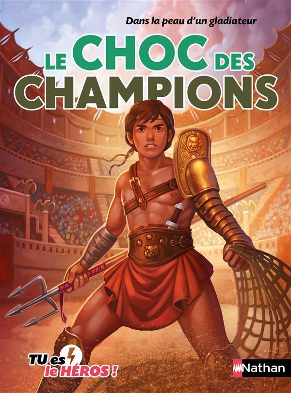 DANS LA PEAU D'UN GLADIATEUR: LE CHOC DES CHAMPIONS - VOL06 Deny Madeleine Nathan Jeunesse