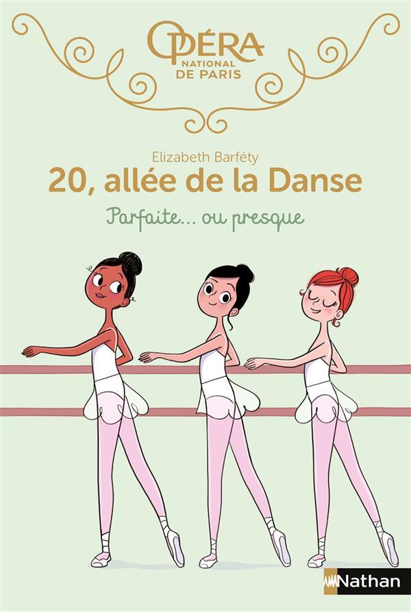 20 ALLEE DE LA DANSE T.2  -  PARFAITE... OU PRESQUE BARFETY/FOUTRIER Nathan Jeunesse
