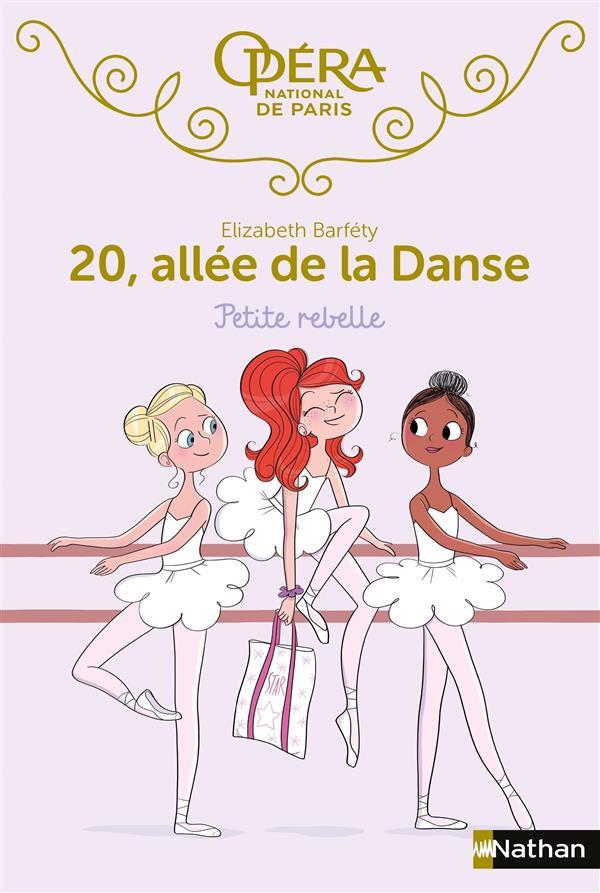 20 ALLEE DE LA DANSE T.4  -  PETITE REBELLE BARFETY/FOUTRIER Nathan Jeunesse