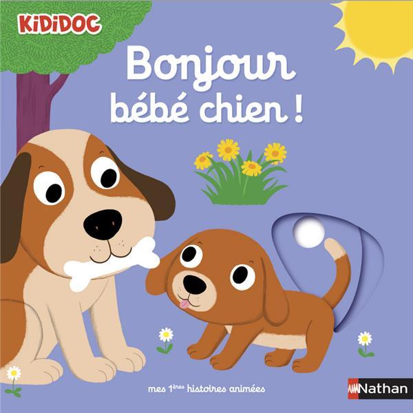 BONJOUR BEBE CHIEN ! - 03 Choux Nathalie Nathan Jeunesse