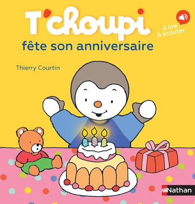 T'CHOUPI FETE SON ANNIVERSAIRE Courtin Thierry Nathan Jeunesse