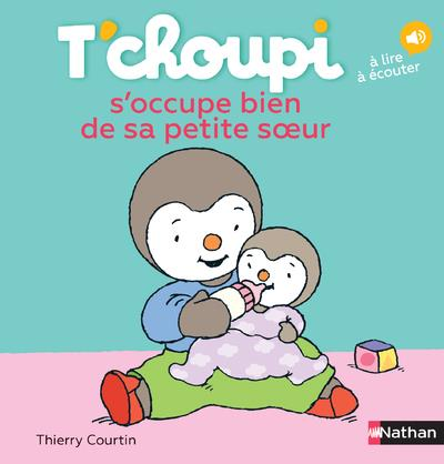 T'CHOUPI S'OCCUPE BIEN DE SA PETITE SOEUR Courtin Thierry Nathan Jeunesse