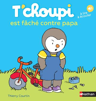 T'CHOUPI EST FACHE CONTRE PAPA Courtin Thierry Nathan Jeunesse