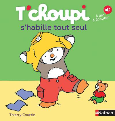 T'CHOUPI S'HABILLE TOUT SEUL Courtin Thierry Nathan Jeunesse