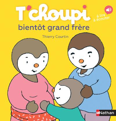 T'CHOUPI BIENTOT GRAND FRERE COURTIN, THIERRY Nathan Jeunesse