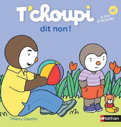 T'CHOUPI DIT NON ! - 60 Courtin Thierry Nathan Jeunesse
