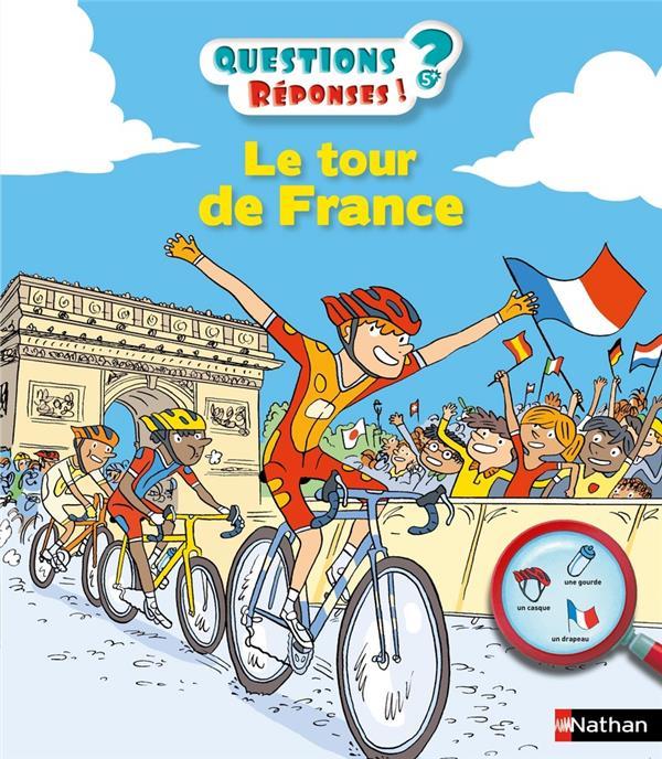 LE TOUR DE FRANCE - QUESTIONS ? REPONSES ! 5 ANS+ - VOLUME 37  CLE INTERNAT