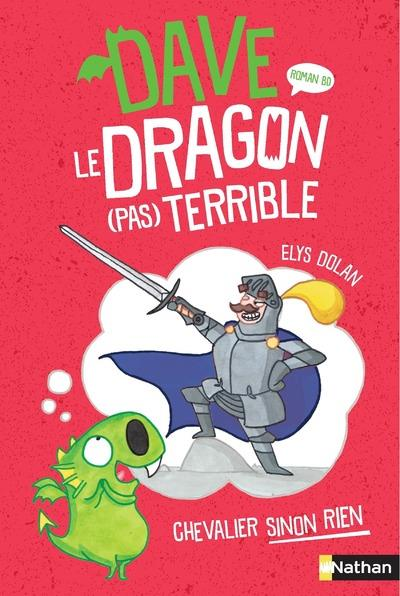 DAVE, LE DRAGON (PAS) TERRIBLE T.1  -  CHEVALIER SINON RIEN