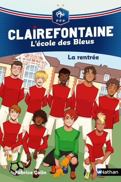 CLAIREFONTAINE - L'ECOLE DES BLEUS T.1  -  LA RENTREE COLIN FABRICE CLE INTERNAT