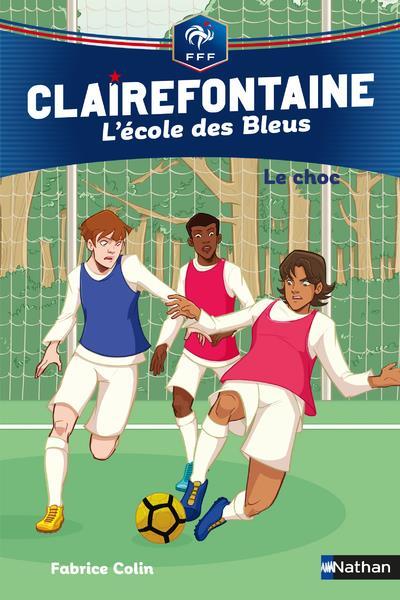 CLAIREFONTAINE - L'ECOLE DES BLEUS T.2  -  LE CHOC COLIN/CHAFAL CLE INTERNAT