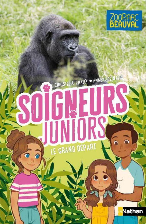 SOIGNEURS JUNIORS T.2  -  LE GRAND DEPART DES GORILLES CHATEL/NALIN CLE INTERNAT