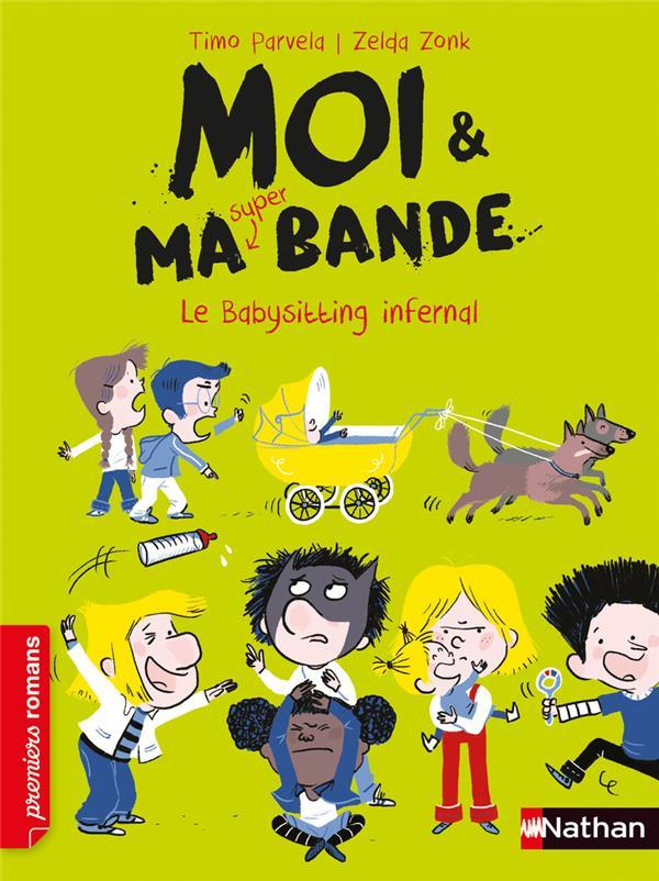 MOI et MA SUPER BANDE  -  LE BABYSITTING INFERNAL PARVELA, TIMO  CLE INTERNAT