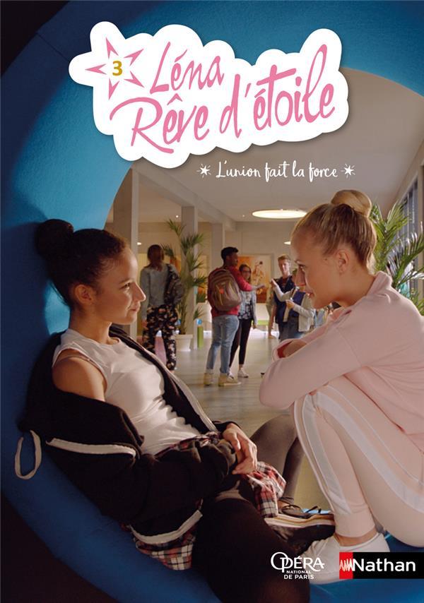 LENA, REVE D'ETOILE - TOME 3 L'UNION FAIT LA FORCE - VOLUME 03  CLE INTERNAT
