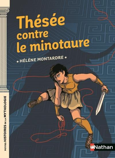 THESEE CONTRE LE MINOTAURE MONTARDRE HELENE CLE INTERNAT