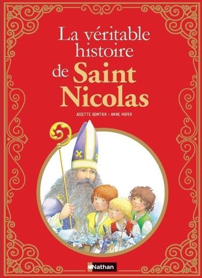 LA VERITABLE HISTOIRE DE SAINT NICOLAS GONTIER/HOFER CLE INTERNAT