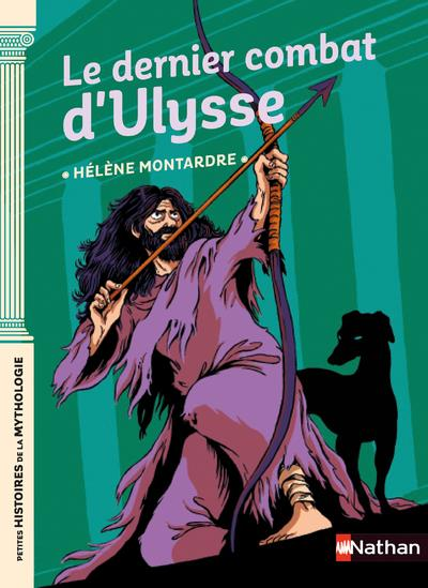 LE DERNIER COMBAT D'ULYSSE MONTARDRE HELENE CLE INTERNAT