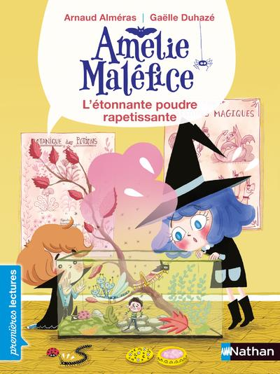 AMELIE MALEFICE  -  L'ETONNANTE POUDRE RAPETISSANTE ALMERAS, ARNAUD  CLE INTERNAT