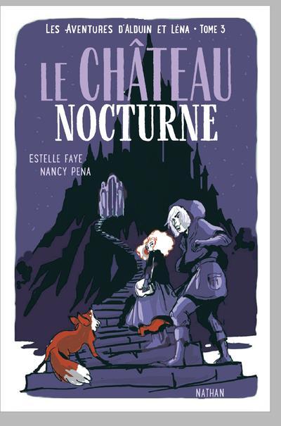 LES AVENTURES D'ALDUIN ET LENA T.3  -  LE CHATEAU NOCTURNE FAYE/PENA CLE INTERNAT