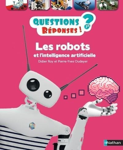 QUESTIONS REPONSES 7+  -  LES ROBOTS ET L'INTELLIGENCE ARTIFICIELLE COLLECTIF CLE INTERNAT