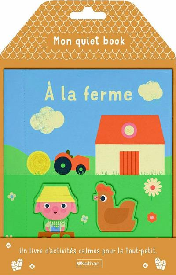 MON QUIET BOOK  -  A LA FERME GEIS, PATRICIA CLE INTERNAT