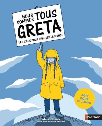 NOUS SOMMES TOUS GRETA  -  DES IDEES POUR CHANGER LE MONDE  -  AGIR POUR LE CLIMAT