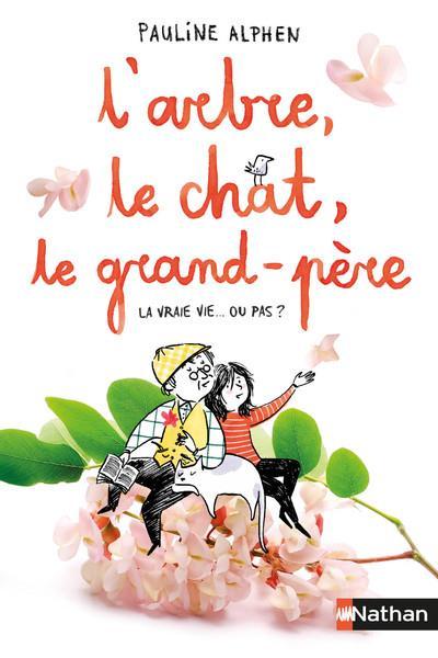 L'ARBRE, LE CHAT, LE GRAND-PERE  -  LA VRAIE VIE... OU PAS ?