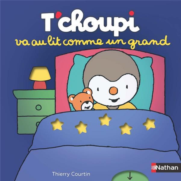 T'CHOUPI VA AU LIT COMME UN GRAND COURTIN, THIERRY CLE INTERNAT