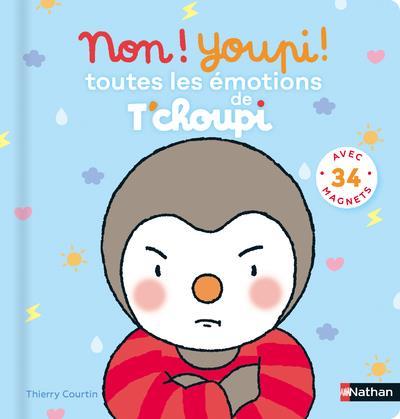 T'CHOUPI  -  NON ! YOUPI ! TOUTES LES EMOTIONS DE T'CHOUPI COURTIN, THIERRY CLE INTERNAT