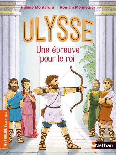 LE RETOUR D'ULYSSE : UNE EPREUVE POUR UN ROI