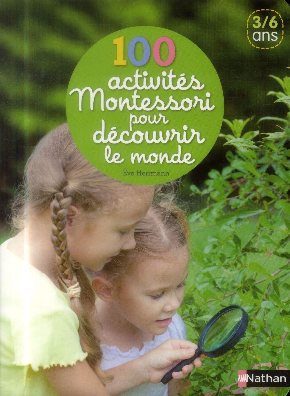 Hermann Eve - 100 activités Montessori pour découvrir le monde