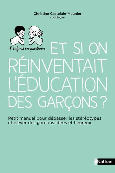 ET SI ON REINVENTAIT L'EDUCATION DES GARCONS ?