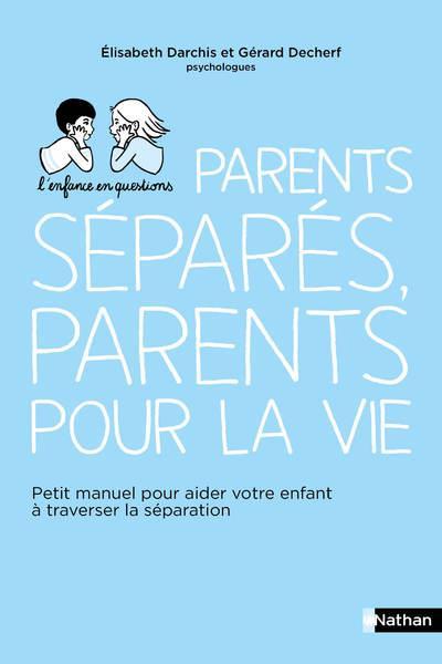 PARENTS SEPARES, PARENTS POUR LA VIE