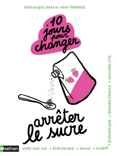 10 JOURS POUR CHANGER : ARRETER LE SUCRE