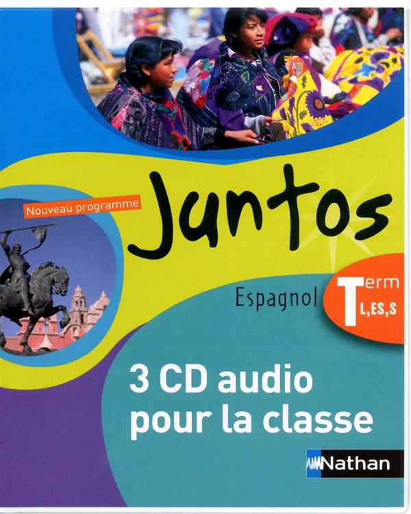 JUNTOS  -  ESPAGNOL  -  TERMINALES L, ES ET S  -  3 CD AUDIO POUR LA CLASSE COLLECTIF NATHAN