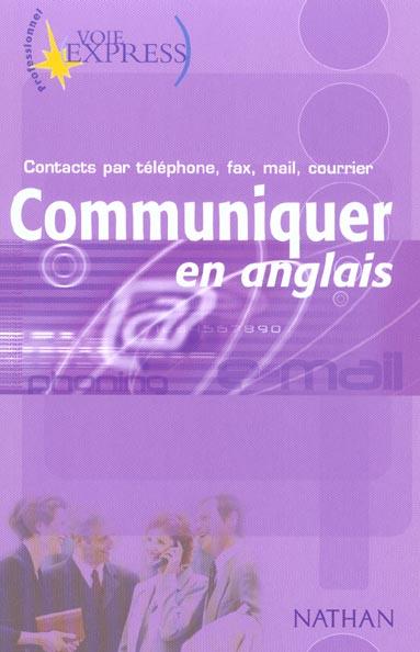 COMMUNIQUER EN ANGLAIS CONTACTS PAR TELEPHONE, FAX, MAIL, COURRIER VOIE EXPRESS PROFESSIONNEL LIVRE MURDOCH-STERN, SERENA NATHAN