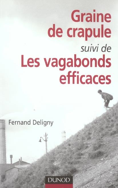 GRAINE DE CRAPULE - SUIVI DE LES VAGABONDS EFFICACES DELIGNY FERNAND DUNOD