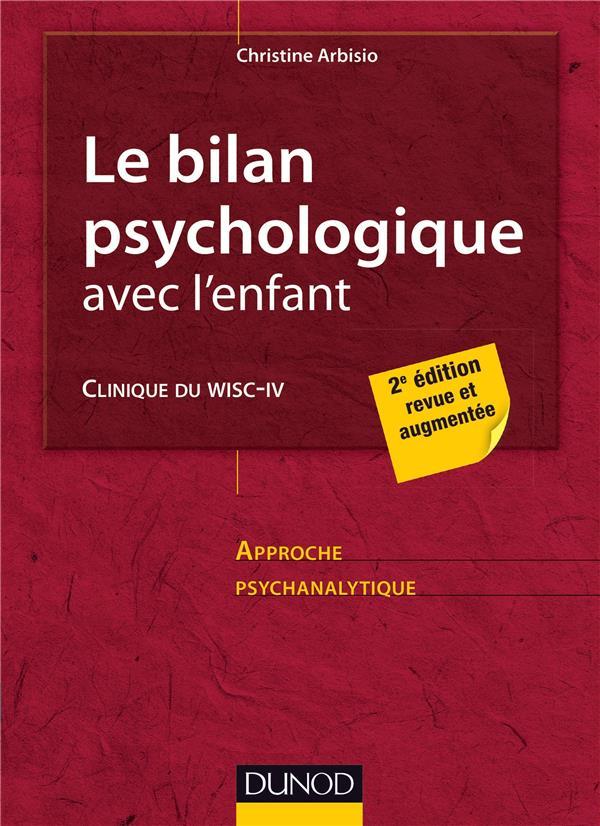 LE BILAN PSYCHOLOGIQUE AVEC L'ENFANT - 2E ED. - CLINIQUE DU WISC-IV