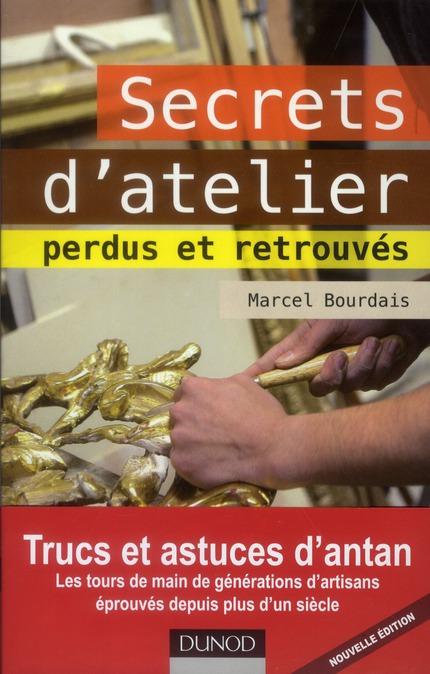SECRETS D'ATELIER PERDUS ET RETROUVES BOURDAIS MARCEL DUNOD