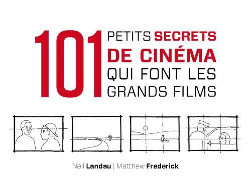 101 PETIT SECRETS DE CINEMA QUI FONT LES GRANDS FILMS LANDAU/FREDERICK DUNOD