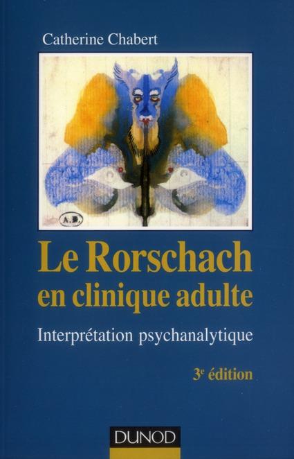 LE RORSCHACH EN CLINIQUE ADULTE - 3E ED. - INTERPRETATION PSYCHANALYTIQUE