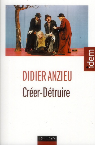CREER-DETRUIRE  -  LE TRAVAIL PSYCHIQUE CREATEUR