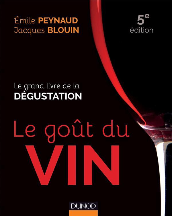 LE GOUT DU VIN - 5E ED. - LE GRAND LIVRE DE LA DEGUSTATION Peynaud Émile Dunod