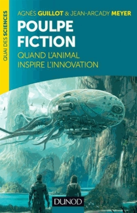 POULPE FICTION - QUAND L'ANIMAL INSPIRE L'INNOVATION